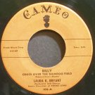 LAURA K. BRYANT~Billy (Cross Over the Bamboo Field)~Cameo 106 (Soul) 1st Rare 45