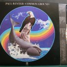 PAUL WINTER~Common Ground~A&M 4698 (Easy Listening) VG++ LP