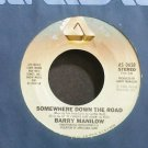 BARRY MANILOW~Somewhere Down the Road~Arista 0658 VG+ 45
