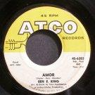 BEN E. KING~Amor~ATCO 6203 (Soul)  45