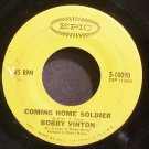 BOBBY VINTON~Coming Home Soldier~EPIC 10090  45