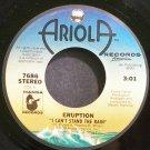 ERUPTION~I Can't Stand the Rain~Ariola 7686 (Disco) VG+ 45