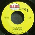 NEIL DIAMOND~Solitary Man~Bang 578  45 Vinyl