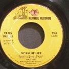 FRANK SINATRA~My Way of Life~Reprise 0764 (Jazz Vocals)  45