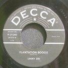 LENNY DEE~Plantation Boogie~Decca 29360 (Jazz Vocals)  45
