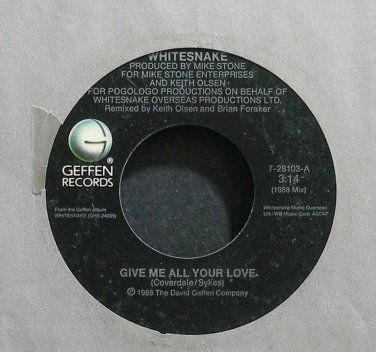 WHITESNAKE~Give Me All Your Love~Geffen 28103  45