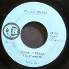 CORNELIO REYNA~Voy a Cobrarte~Reyna 576 VG+ 45