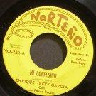 ENRIQUE 'REY' GARCIA~Mi Confesion~Norteno 222  45