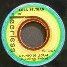 LOLA BELTRAN~A Punto De Llorar~Peerless 45/10262  45