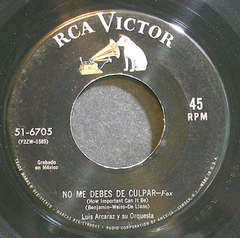 LUIS ARCARAZ~No Me Debes De Culpar~RCA Victor 6705 VG+ 45