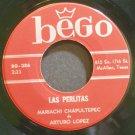MARIACHI CHAPULTEPEC & ARTURO LOPEZ~Las Perlitas~Bego 386 VG+ 45