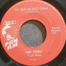 TOBY TORRES~Pa Que Me Dice Cosas~Pan Am 125 VG+ 45
