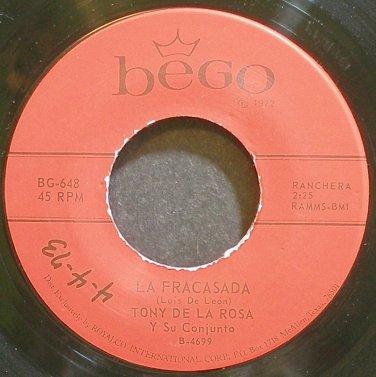 TONY DE LA ROSA~La Fracasada~Bego 648 Rare VG++ 45