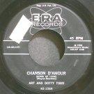 ART & DOTTIE TODD~Chanson D'amour (Song of Love)~Era 1064 VG+ 45