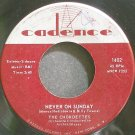 THE CHORDETTES~Never on Sunday~Cadence 1402 VG+ 45