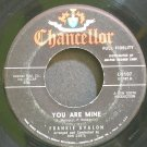 FRANKIE AVALON~You Are Mine~Chancellor 1107  45