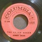 JIMMY DEAN~The Cajun Queen~Columbia 42282  45