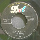 PAT BOONE~Sugar Moon~Dot 15750  45