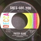 PATSY CLINE~She's Got You~Decca 31354  45