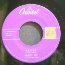 PEGGY LEE~Fever~Capitol F3998 (Jazz Vocals) 1st 45