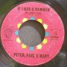 PETER, PAUL & MARY~If I Had a Hammer~Warner Bros. 5296  45