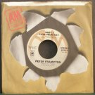 PETER FRAMPTON~Baby, I Love Your Way~A&M 1832-S (Soft Rock) VG+ 45