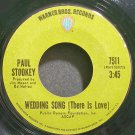 PAUL STOOKEY~Wedding Song (There is Love)~Warner Bros. 7511 (Soft Rock) VG+ 45
