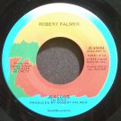 ROBERT PALMER~Jealous~Island 49094 (New Wave) VG+ 45