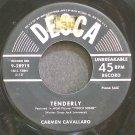 CARMEN CAVALLARO~Tenderly~Decca 28915 (Easy Listening) VG+ 45