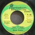 GENE EVANS~Roll it Over~Plantation 80 VG+ 45