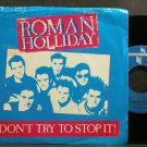 ROMAN HOLLIDAY~Don't Try To Stop it~Jive 41 X (Indie Rock) M- Canada 45