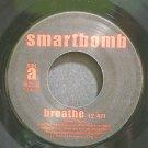 SMARTBOMB~Breathe~Razor & Tie 7 M- 45