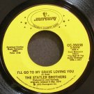 STATLER BROTHERS~I'll Go to My Grave Loving You~Mercury 35038 VG+ 45