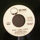 DIAMOND REO~Work Hard Labor~Big Tree 16043 (Soft Rock) Promo VG++ 45