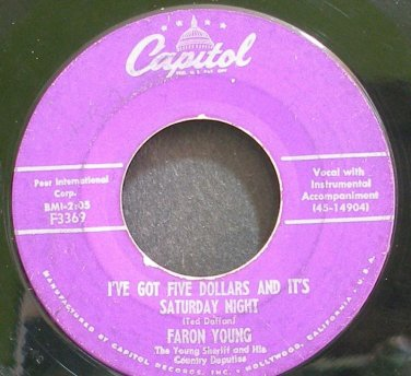 FARON YOUNG~I've Got Five Dollars and it's Saturday Night~Capitol F3369  45