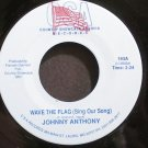 JOHNNY ANTHONY~Wave the Flag (Sing Our Song)~CSA 193 M- 45