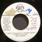 MEL STREET~I Met a Friend of Yours Today~GRT 057 Promo VG+ 45