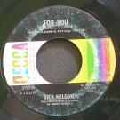 RICKY NELSON~For You~Decca 31574  45