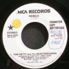 TOM PETTY~Rebels~MCA 52658 (Southern Rock) Promo VG++ 45