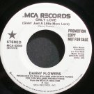 DANNY FLOWERS~Only Love~MCA 52089 Promo VG+ 45