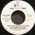 JACKSON BROWNE~Rock Me on the Water~Asylum 11006 (Soft Rock) Promo 45