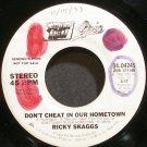 RICKY SKAGGS~Don't Cheat in Our Hometown~Sugar Hill 04245 Promo 45