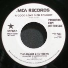 THRASHER BROTHERS~A Good Love Died Tonight~MCA 52357 Promo VG++ 45
