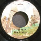 TOM T. HALL~I Like Beer~Mercury 73704  45