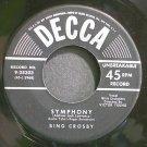 BING CROSBY~Symphony~Decca 28303 Rare 45