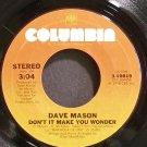 DAVE MASON~Don't it Make You Wonder~Columbia 10819  45