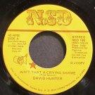 DAVID HUNTER~Ain't That a Crying Shame~NSD 100 Promo VG+ 45