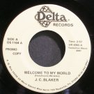 J.C. BLAKER~Welcome to My World~Delta 1164 Promo VG+ 45