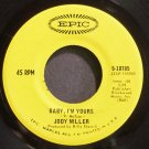 JODY MILLER~Baby, I'm Yours~EPIC 10785  45