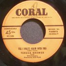 TERESA BREWER~Till I Waltz Again with You~Coral 60873 VG+ 45
